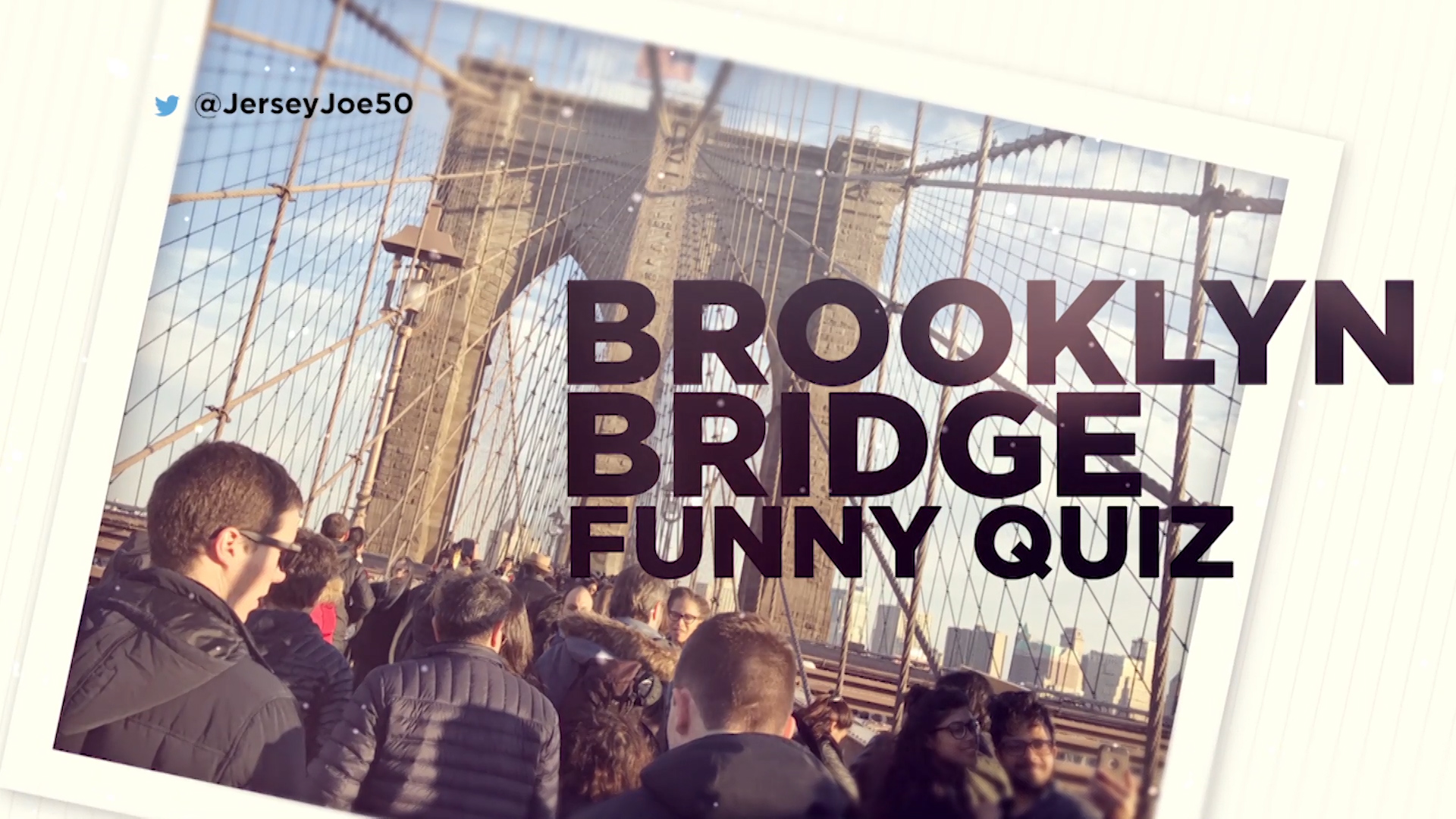 blog 141 brooklyn bridge funny quiz.mov.00_00_29_42.Still002